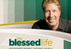 The Blessed Life with Robert Morris - Gateway Church