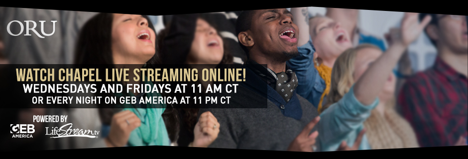 Watch ORU Chapel Service Streaming Live Wednesday and Friday at 11am CT