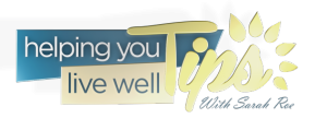 Helping You Live well Tips With Sarah Roe