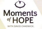 David Chadwick's Moments of Hope