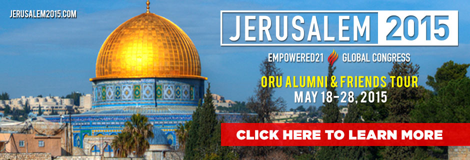 Jerusalem 2015 & Empowered 21 Global Congress. ORU Alumni & Friends Tour May 18-28, 2015. Click to learn more. Jerusalem 2015.com
