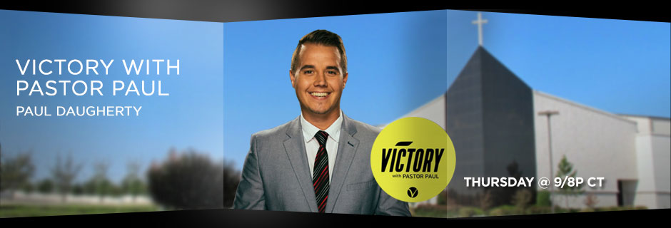 Victory With Pastor Paul - Thursday @9/8p CT