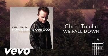 Chris Tomlin – We Fall Down