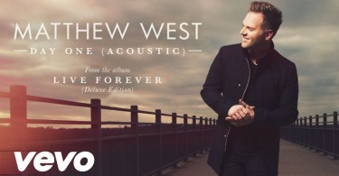 Matthew West – Day One