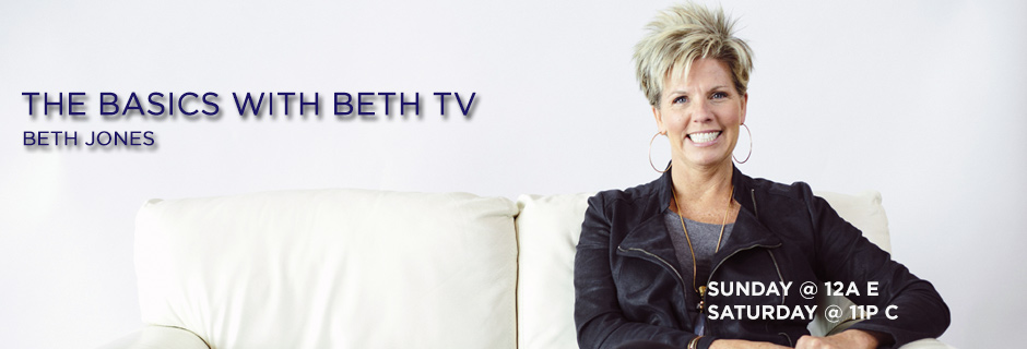 The Basics With Beth TV, Beth Jones - Sunday @ 12a ET/ Saturday 11p CT