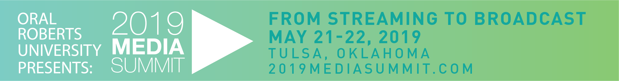 Oral Roberts University Presents: 2019 Media Summit May 21-22, 2019 Tulsa OK - www.2019MediaSummit.com