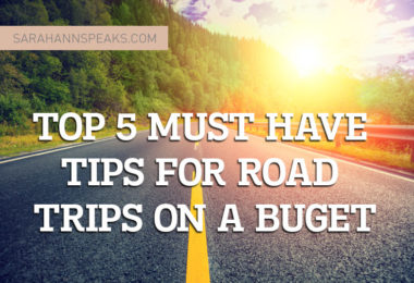 Top 5 Must Have Tips For A Road trip on a Budget - SarahAnnSpeaks.com