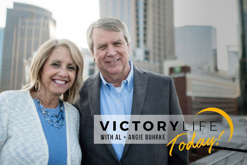 Victory Life Today With Al & Angie Buhrke