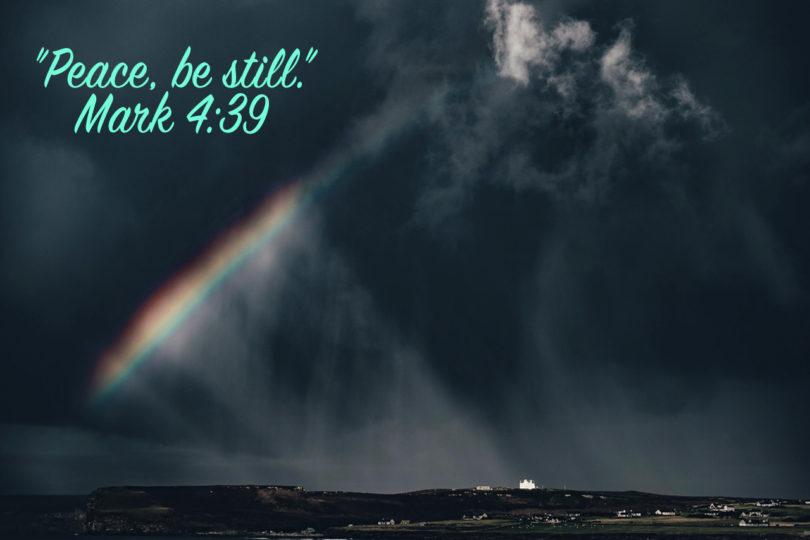 Peace, be still. Mark 4:39