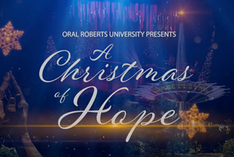 ORU Presents: A Christmas of Hope
