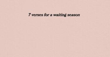 7 Verses For A Waiting Season