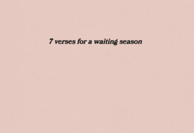 7 Verses For A Waiting Season