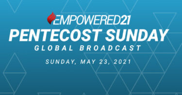 Empowered 21 Pentecost Sunday Global Broadcast, Sunday May 23rd